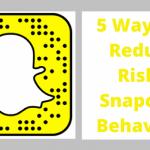 5 Ways To Reduce Risky Snapchat Behaviors