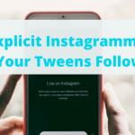 5 Explicit Instagrammers Your Tweens Follow