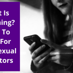What Is Grooming? Signs To Look For With Sexual Predators