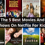 The 5 Best Movies And Shows On Netflix For Kids