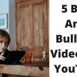 5 Best Anti-Bullying Videos On YouTube For Tweens And Teens