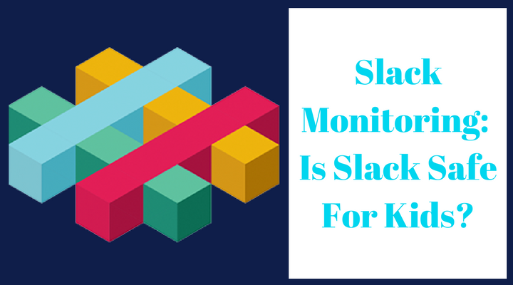 Slack Monitoring: What Parents Need to Know