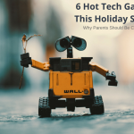 Six Hot Tech Gadgets This Holiday Season – Why Parents Should Be Concerned