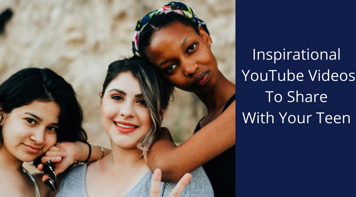 Inspirational YouTube Videos to Share With Your Teen