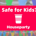 Houseparty Monitoring: Should Parents Lock the Door on this App?