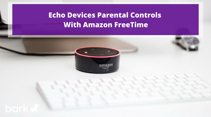 Enable Echo Devices Parental Controls With Amazon FreeTime