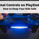 Parental Controls on PlayStation 4: How to Keep Your Kids Safe