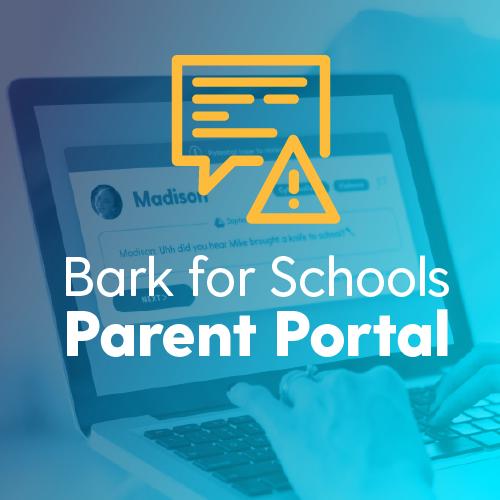 Bark for Schools Expands: Introducing the Parent Portal