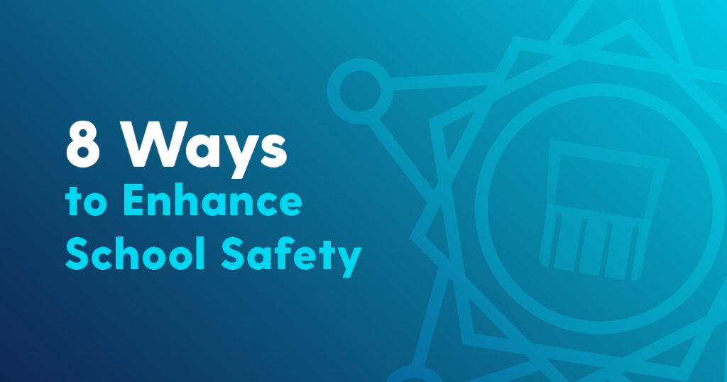 eight ways to enhance school safety
