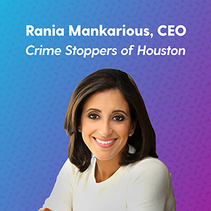 Risk & Safety With Crime Stoppers of Houston CEO Rania Mankarious