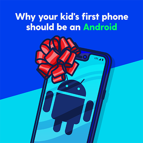 Why Your Child's First Phone Should Be an Android