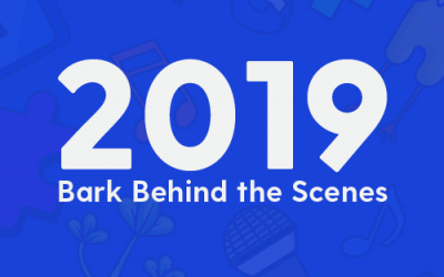Bark Behind the Scenes in 2019
